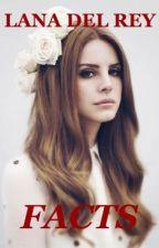 Lana Del Rey Facts  by FloridasKilos