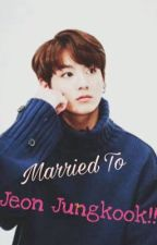 Married To JEON JUNGKOOK?! by Taekook452