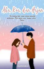 Aku, Kau, dan Hujan. by nwardans