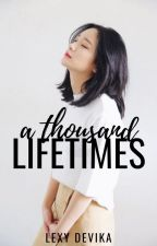 A Thousand Lifetimes #2 by lovinglexy