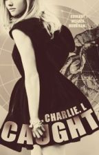 Caught (COMPLETED) by _cryptic