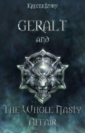 Geralt and the Whole Nasty Affair by KrecekZuru