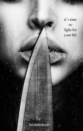 it's time to fight for your life by brokebitcch