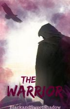 #2.5 The Warrior © by BlackandSweetShadow