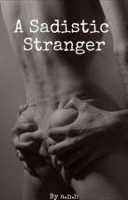 A Sadistic Stranger (ManxBoy) by JustAnAverageFanBoy
