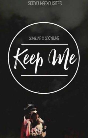 keep me 》 sungjoy fanfic