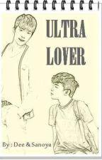 ULTRA LOVER by sanoya_