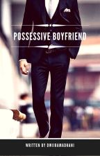 Possessive Boyfriend by dwiiramadhani