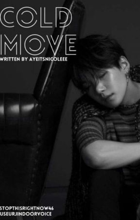 Cold Move | min yoongi | discontinued by AyeItsNicoleee