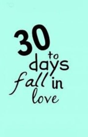 30 days to fall in love by FallenAngelSnowflake