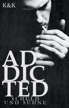 Addicted  - Schuld und Sühne by KimundKad