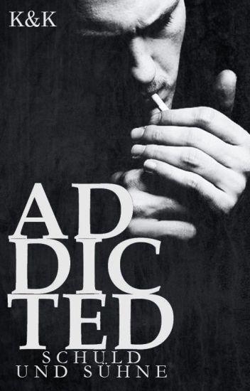 Addicted  - Schuld und Sühne