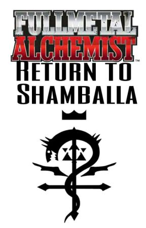 Fullmetal Alchemist: Return to Shamballa by NutsBaby