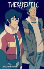Therapeutic ~ Klance fan fic (completed)  by literaltrashmate