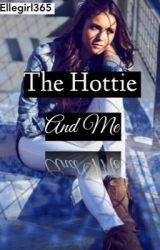 The Hottie And Me by Gabrielle_5902