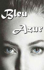 Bleu Azur, écrit par Mysay26