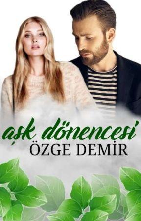 Aşk Dönencesi (HAZİRAN'DA BAŞLAYACAK) by PeridenMasallar