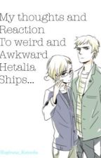 My thoughts and reactions to weird and awkward Hetalia ships by namedafteratree