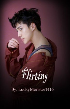 FLIRTING  [Sequel Cuddle •OhSehun] by LuckyMonster1416