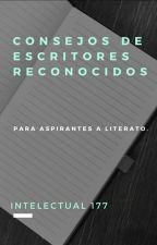 Consejos de escritores reconocidos by Intelectual177