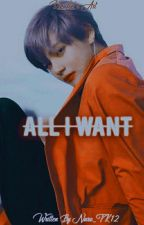 🎌All I want🎌Vkook by Taekook99362431
