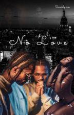 No Love by Sincerely_moe