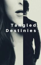 Tangled Destinies  by writingRo