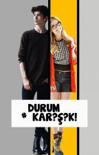 #DURUMKAR?Ş?K! by lovespennyy