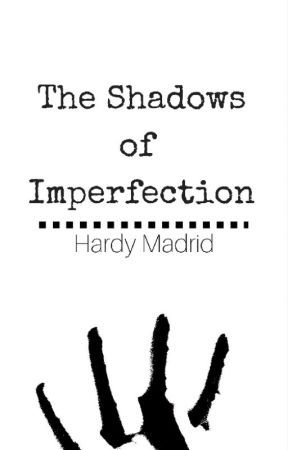 The Shadows of Imperfection by yee_guy98
