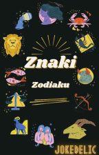 Znaki Zodiaku by KarolciaSweet