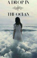 A Drop In The Ocean by EllieRae411