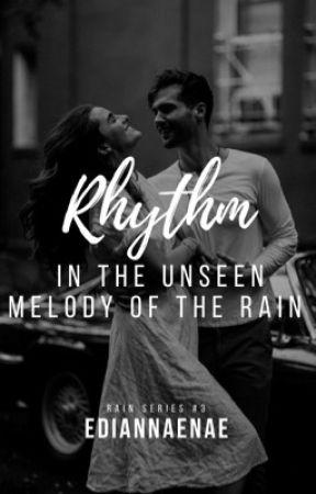 Rhythm in the Unseen Melody of the Rain by ediannaenae