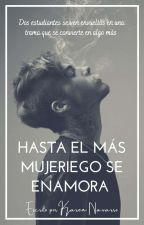 Hasta el mas mujeriego se enamora [Secuela De VCMH] by karen_jnv25