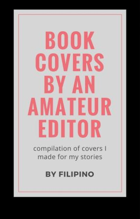 Book Covers of an Amateur Editor by Filipino