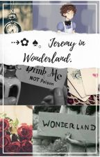 ⇢✿ ♠。Jeremy in Wonderland. by jeremikelove