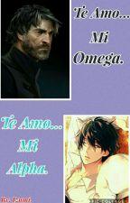 Te Amo...Mi Omega//\\Te Amo...Mi Alpha... [Omegaverse]  by sakurada16izumi