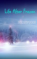 Life After Frozen by Pinkdream2002