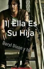 1| Ella Es Su Hija ~ Daryl Dixon y tú by ReedusHemsworth