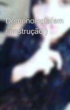 Demonologia(em construção ) by lyaydaile