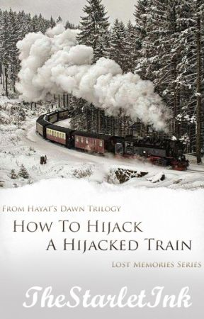How To Hijack A Hijacked Train by TheStarletInk