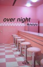 Over night • ryden  by mcryro