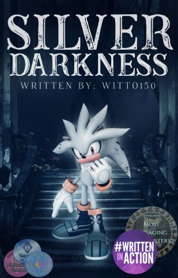 Silver Darkness [OPEN Sonic the Hedgehog FF]