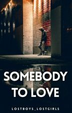 Somebody To Love  by lostboys_lostgirls