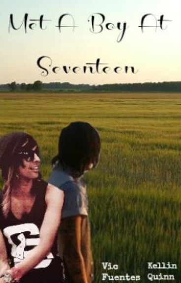 Met a Boy at Seventeen (Kellic)