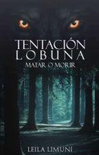Tentación Lobuna © #GYA  by storiesleila