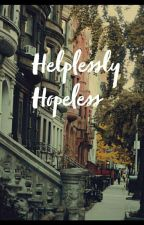 ||Helplessly Hopeless||Hamilsquad X Reader||(Currently Under Editing) by Aya_Studios