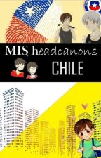 Mis Headcanons CHILE! by usuario_k12