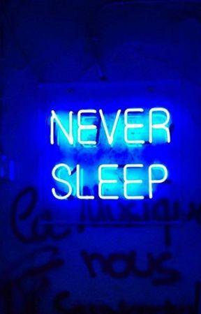 Never sleep by LauraPorta7