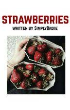 Strawberries [J.G] by SimplyBadiie