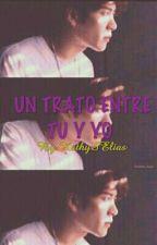 UN TRATO ENTRE TU Y YO{+18} by KathySElias